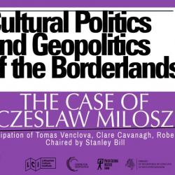 The cultural politics and geopolitics of the borderlands; the case of Czeslaw Milosz